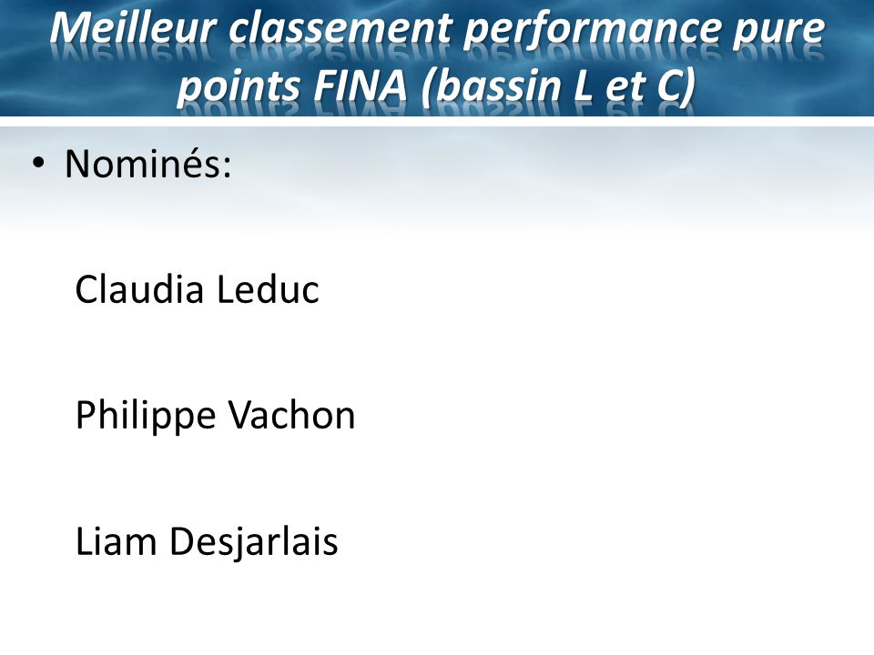 Nominés: Claudia Leduc Philippe Vachon Liam Desjarlais