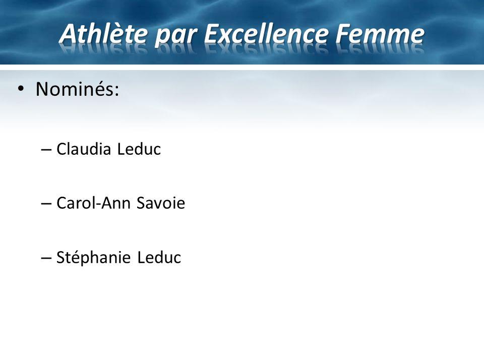 Nominés: – Claudia Leduc – Carol-Ann Savoie – Stéphanie Leduc