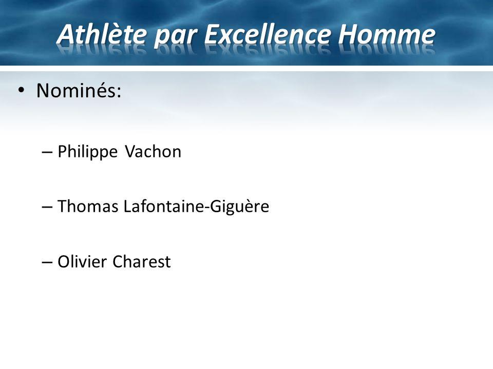 Nominés: – Philippe Vachon – Thomas Lafontaine-Giguère – Olivier Charest