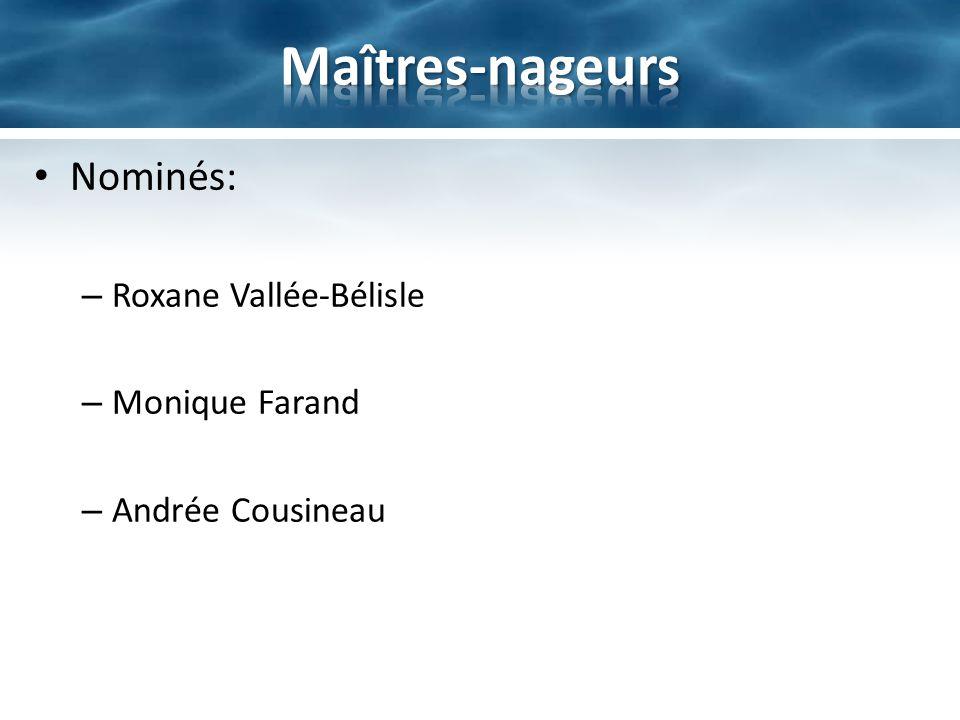 Nominés: – Roxane Vallée-Bélisle – Monique Farand – Andrée Cousineau