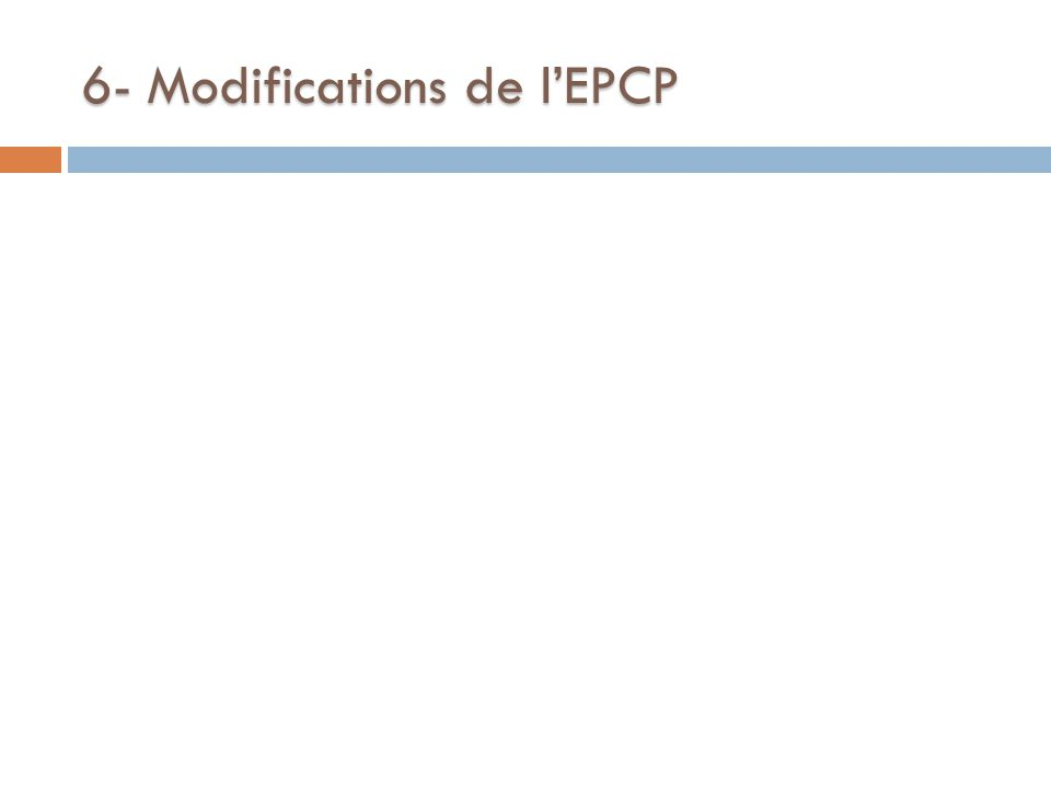 6- Modifications de l'EPCP