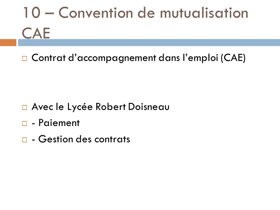 10 – Convention de mutualisation CAE  Contrat d'accompagnement dans l'emploi (CAE)  Avec le Lycée Robert Doisneau  - Paiement  - Gestion des contrats
