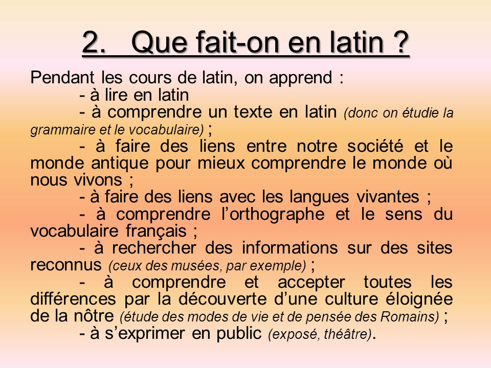 2.Que fait-on en latin .