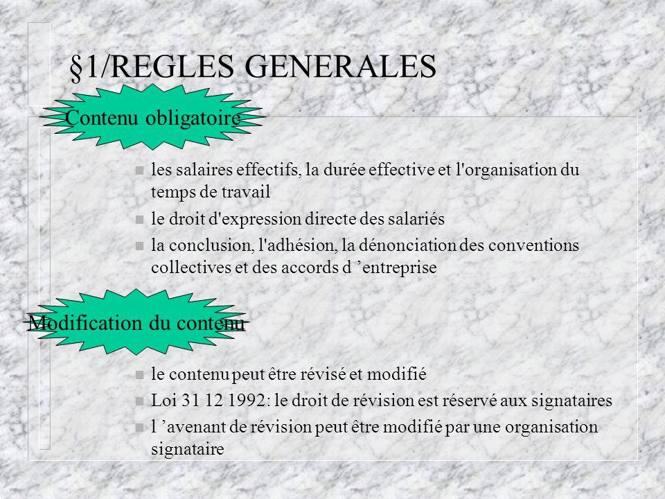 §1/REGLES GENERALES n les salaires effectifs, la durée effective et l'organisation du temps de travail n le droit d'expression directe des salariés n