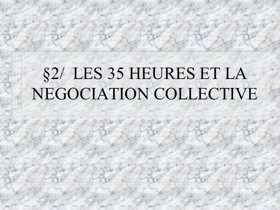 §2/ LES 35 HEURES ET LA NEGOCIATION COLLECTIVE