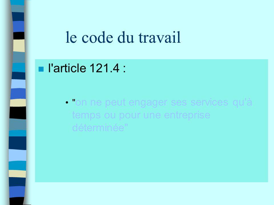 le code du travail n l'article 121.4 :