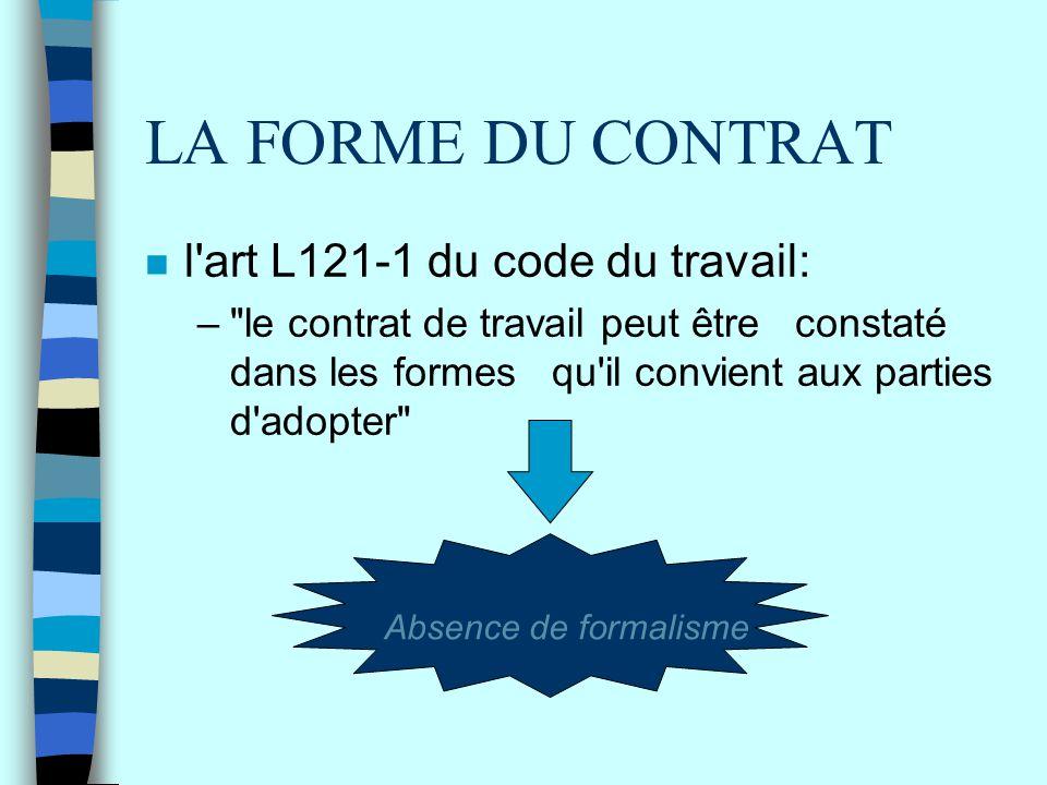 LA FORME DU CONTRAT n l'art L121-1 du code du travail: –