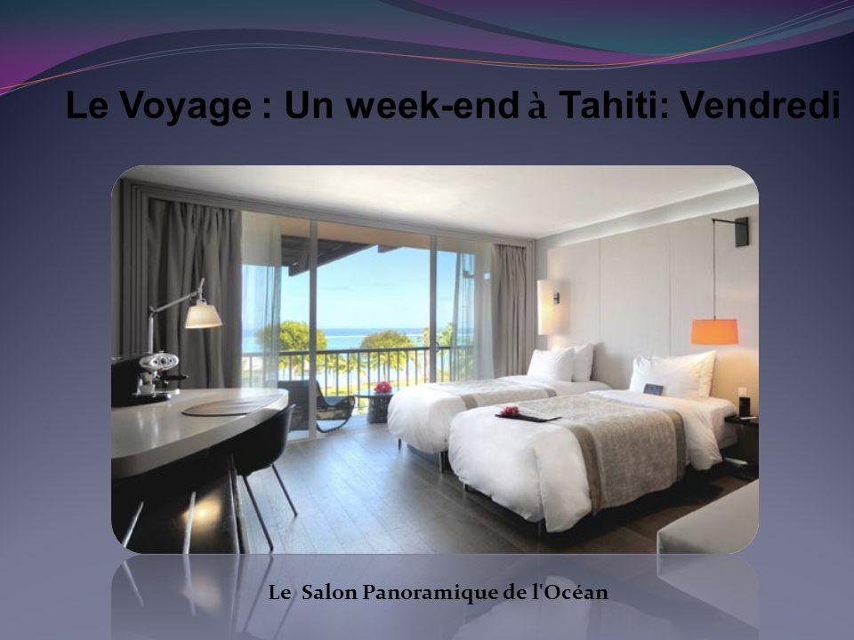 Le Voyage : Un week-end à Tahiti: Vendredi Le Salon Panoramique de l Océan