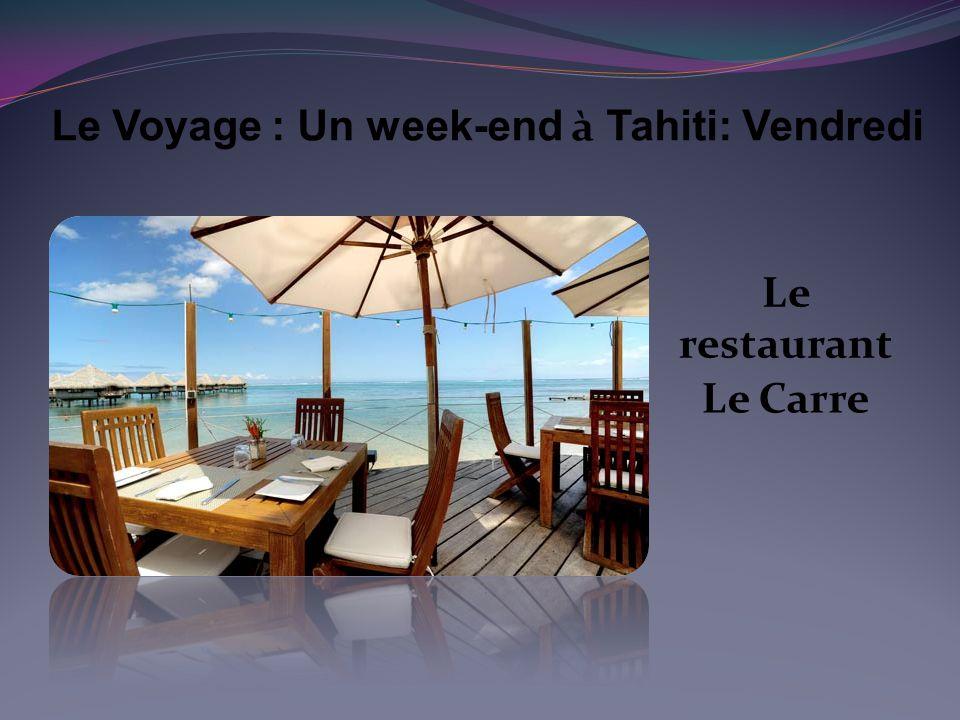 Le Carre Le Voyage : Un week-end à Tahiti: Vendredi Le restaurant