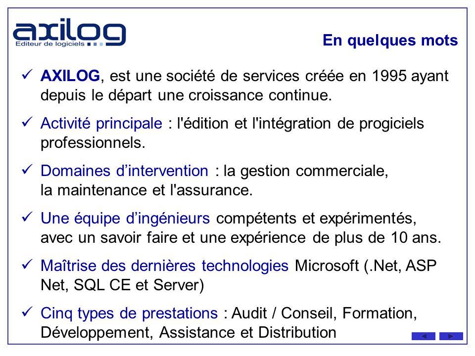 La meilleure solution pour les entreprises de maintenance www.axilog.com Présentation de la société