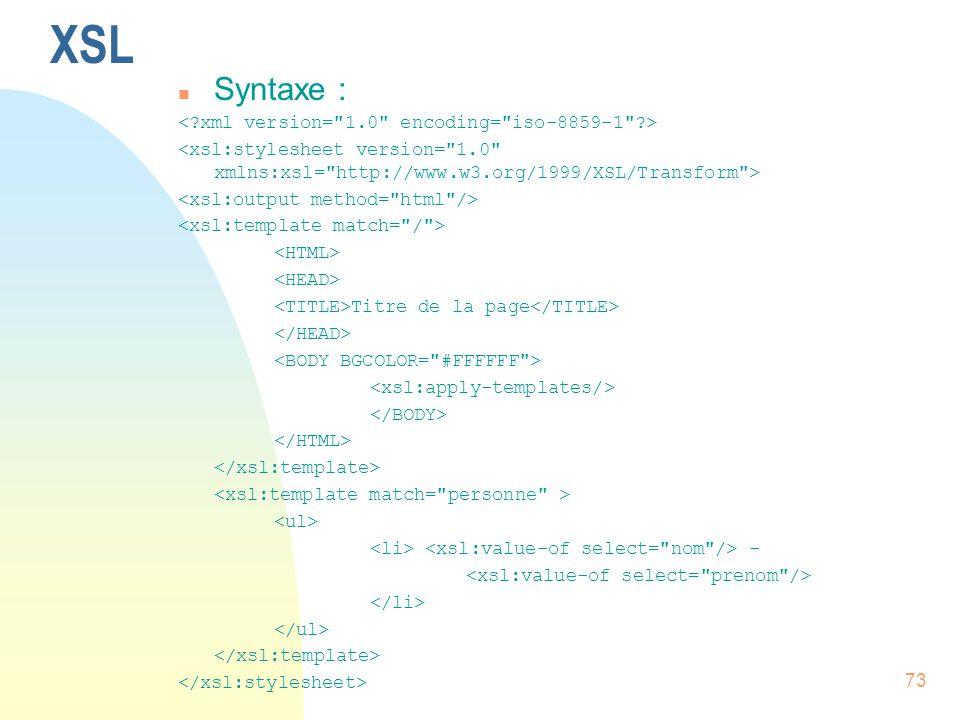 73 XSL n Syntaxe : Titre de la page -