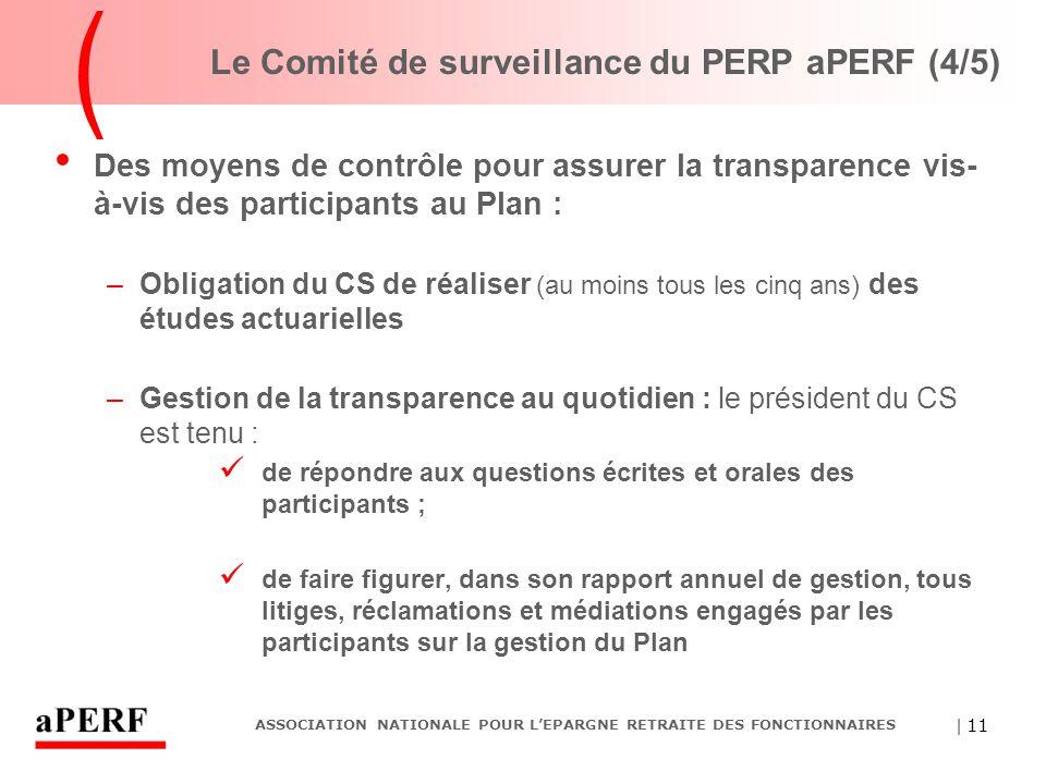 | 11 ASSOCIATION NATIONALE POUR L'EPARGNE RETRAITE DES FONCTIONNAIRES Le Comité de surveillance du PERP aPERF (4/5) Des moyens de contrôle pour assure