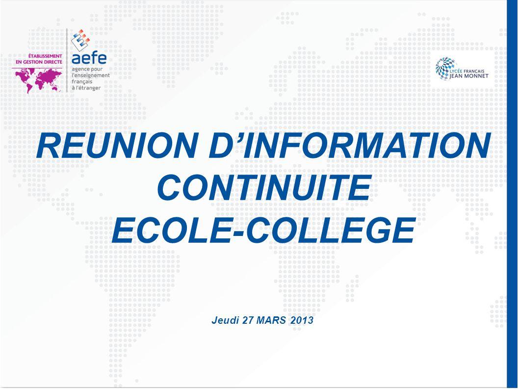 REUNION D'INFORMATION CONTINUITE ECOLE-COLLEGE Jeudi 27 MARS 2013