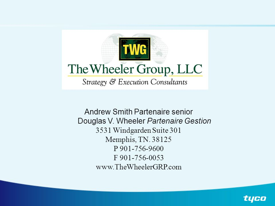 Andrew Smith Partenaire senior Douglas V. Wheeler Partenaire Gestion 3531 Windgarden Suite 301 Memphis, TN. 38125 P 901-756-9600 F 901-756-0053 www.Th