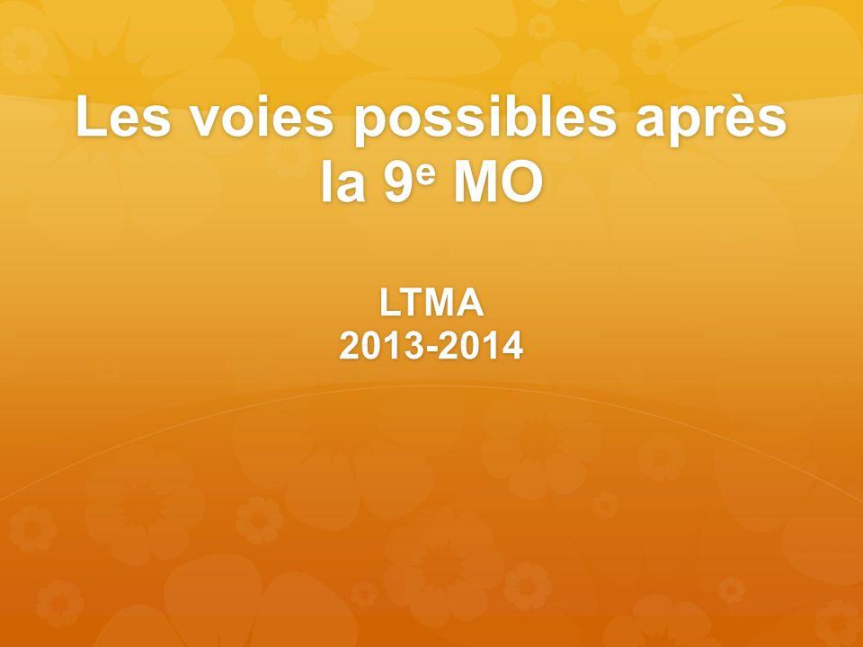 Les voies possibles après la 9 e MO LTMA 2013-2014