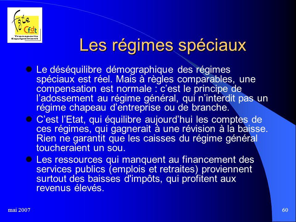 mai 200760 Les régimes spéciaux Le déséquilibre démographique des régimes spéciaux est réel.