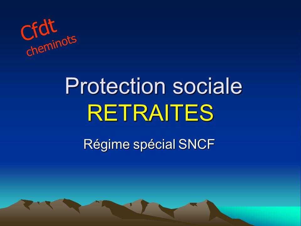 Protection sociale RETRAITES Protection sociale RETRAITES Régime spécial SNCF Cfdt cheminots
