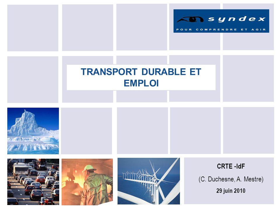 1 TRANSPORT DURABLE ET EMPLOI CRTE -IdF (C. Duchesne, A. Mestre) 29 juin 2010