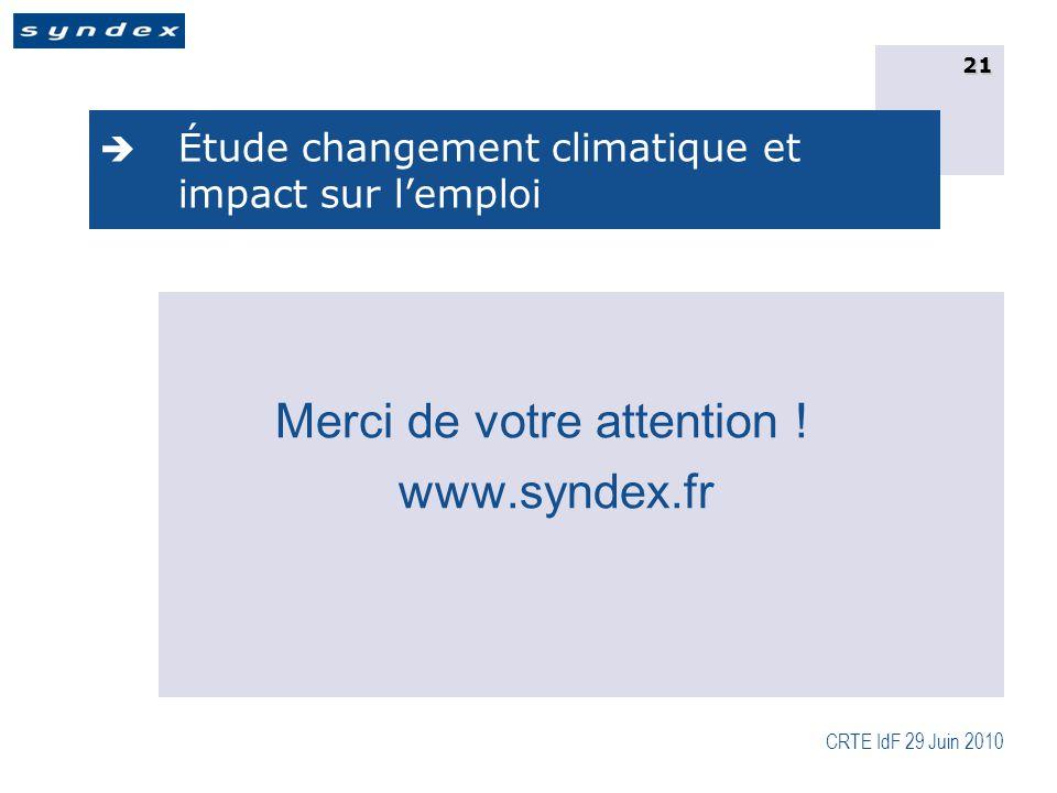 CRTE IdF 29 Juin 2010 21  Étude changement climatique et impact sur l'emploi Merci de votre attention .