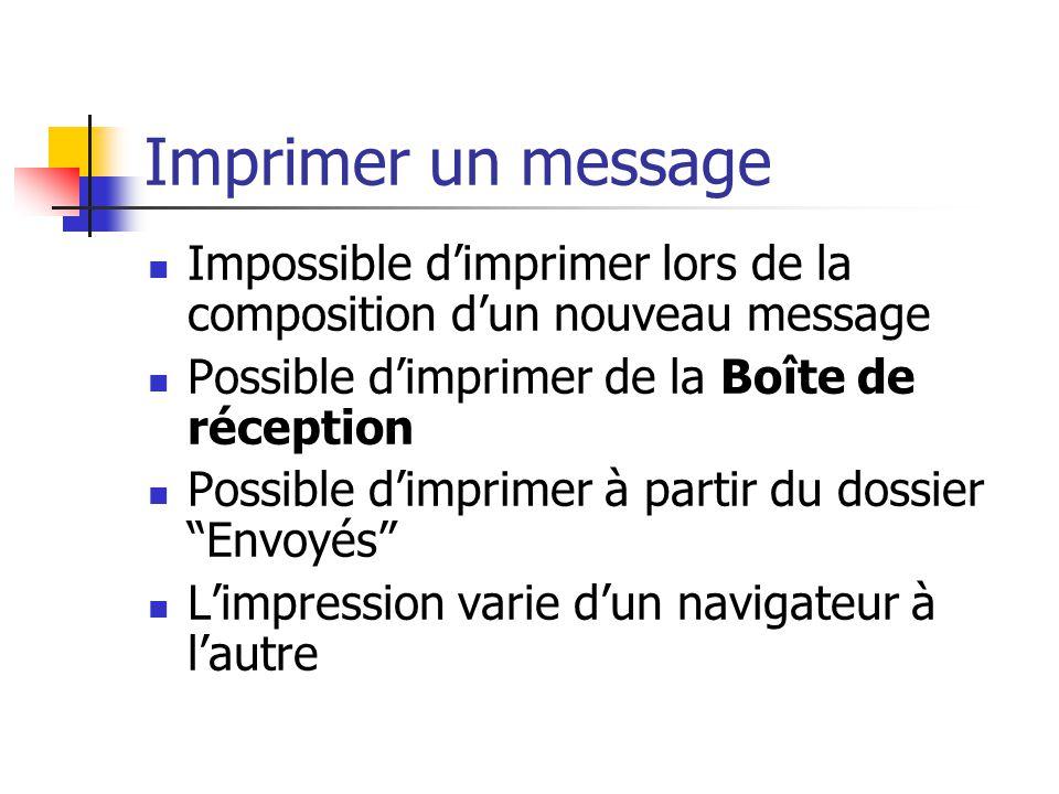 Imprimer un message Impossible d'imprimer lors de la composition d'un nouveau message Possible d'imprimer de la Boîte de réception Possible d'imprimer