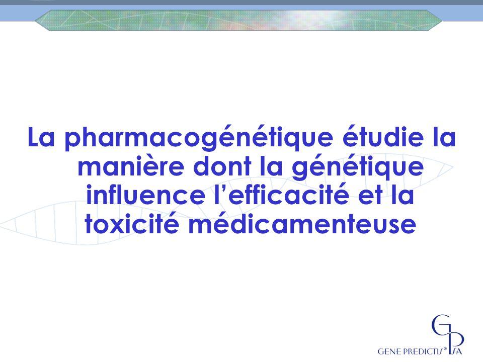La pharmacogénétique étudie la manière dont la génétique influence l'efficacité et la toxicité médicamenteuse
