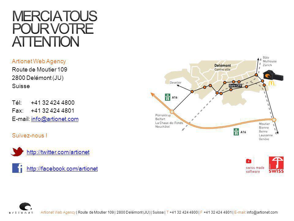 Artionet Web Agency Route de Moutier 109 2800 Delémont (JU) Suisse Tél: +41 32 424 4800 Fax: +41 32 424 4801 E-mail: info@artionet.cominfo@artionet.com Suivez-nous .
