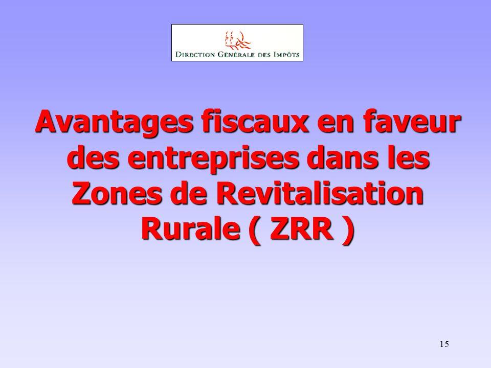 15 Avantages fiscaux en faveur des entreprises dans les Zones de Revitalisation Rurale ( ZRR )