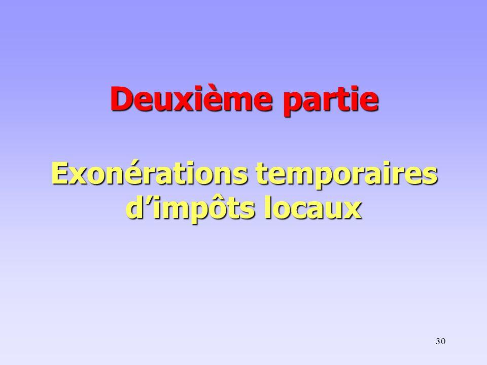30 Deuxième partie Exonérations temporaires d'impôts locaux