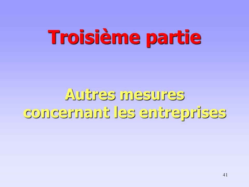 41 Troisième partie Autres mesures concernant les entreprises