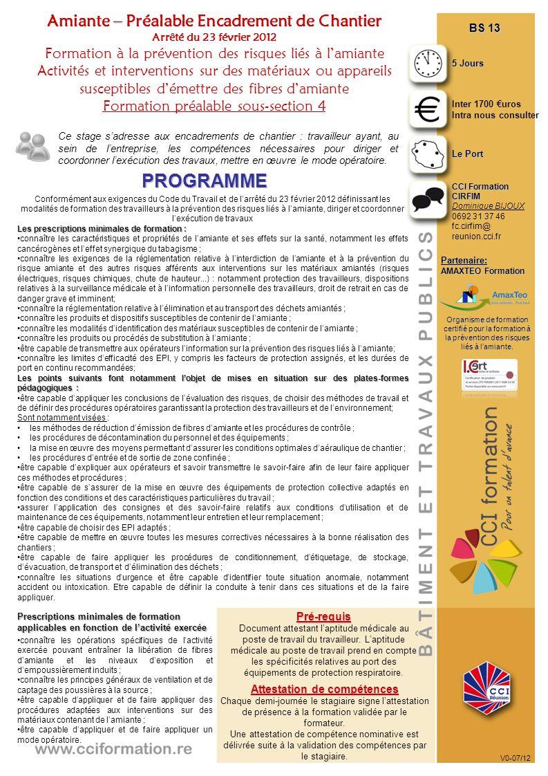 Conformément aux exigences du Code du Travail et de l'arrêté du 23 février 2012 définissant les modalités de formation des travailleurs à la préventio