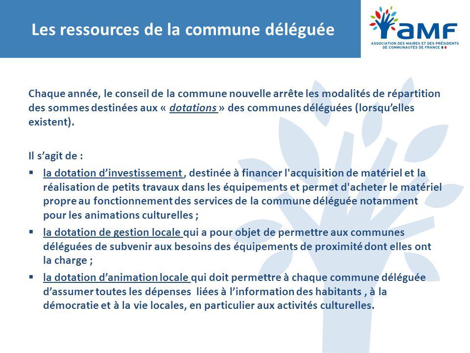 Les ressources de la commune déléguée Chaque année, le conseil de la commune nouvelle arrête les modalités de répartition des sommes destinées aux « d