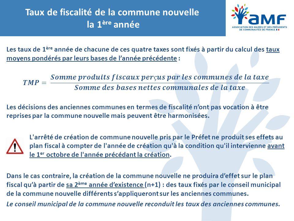 Taux de fiscalité de la commune nouvelle la 1 ère année