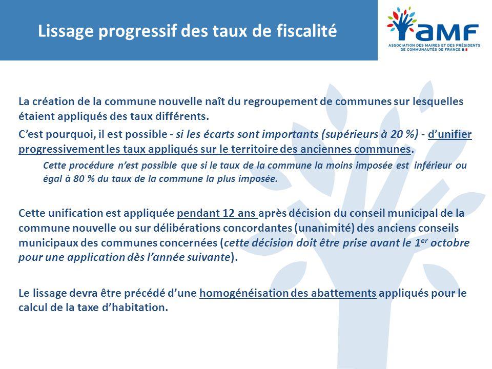 Lissage progressif des taux de fiscalité La création de la commune nouvelle naît du regroupement de communes sur lesquelles étaient appliqués des taux