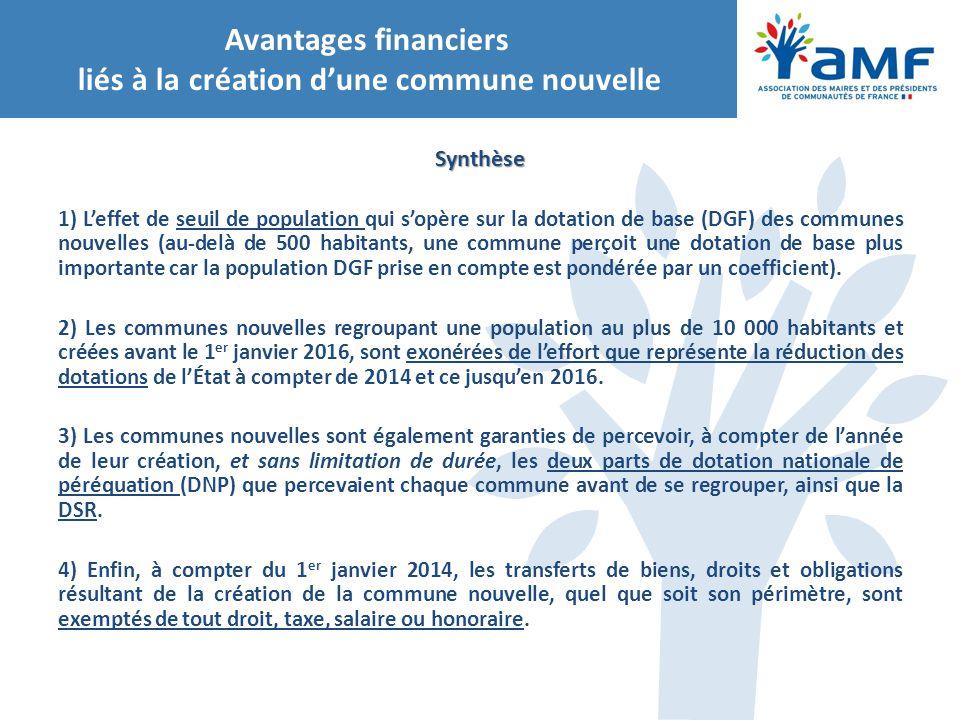 Avantages financiers liés à la création d'une commune nouvelle Synthèse 1) L'effet de seuil de population qui s'opère sur la dotation de base (DGF) de