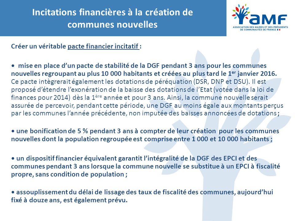 Incitations financières à la création de communes nouvelles Créer un véritable pacte financier incitatif : mise en place d'un pacte de stabilité de la
