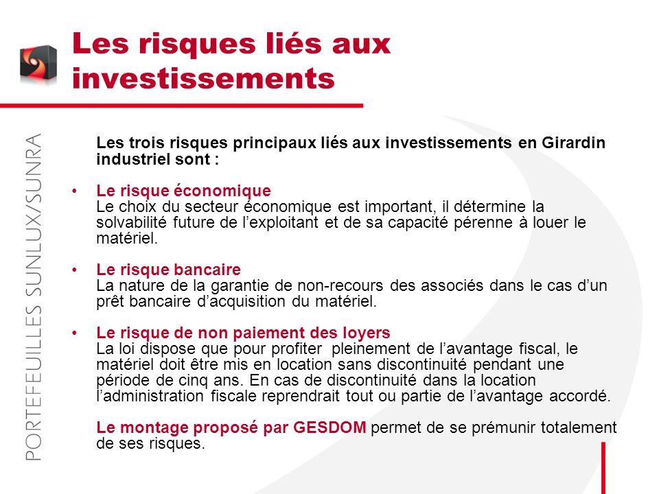 Les risques liés aux investissements Les trois risques principaux liés aux investissements en Girardin industriel sont : Le risque économique Le choix