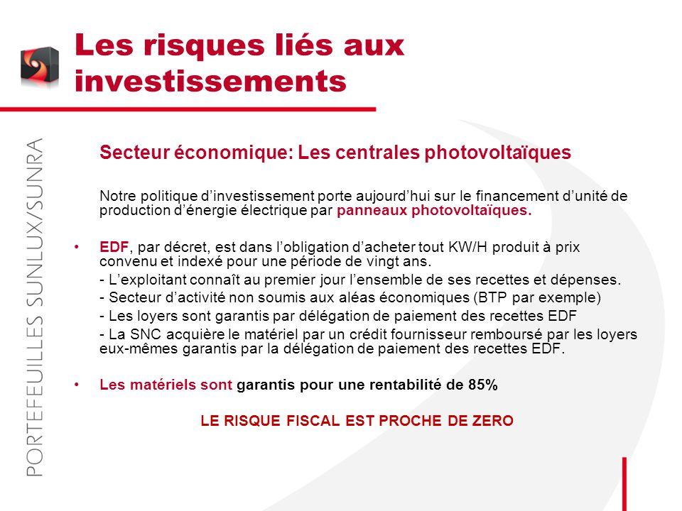 Les risques liés aux investissements Secteur économique: Les centrales photovoltaïques Notre politique d'investissement porte aujourd'hui sur le finan