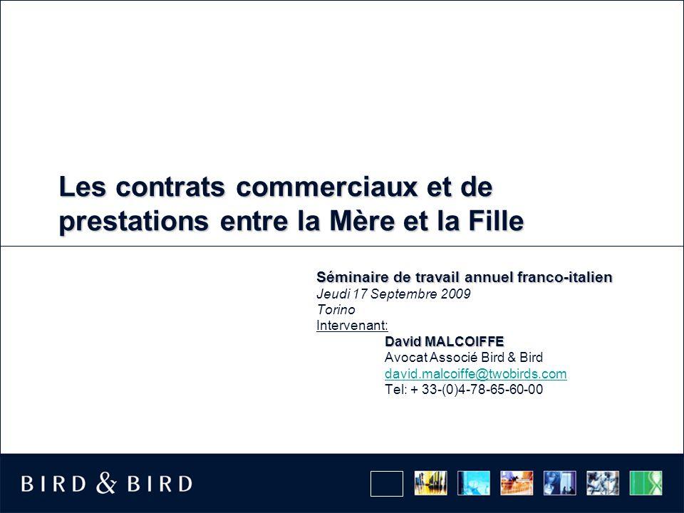 Les contrats commerciaux et de prestations entre la Mère et la Fille Séminaire de travail annuel franco-italien Jeudi 17 Septembre 2009 Torino Interve