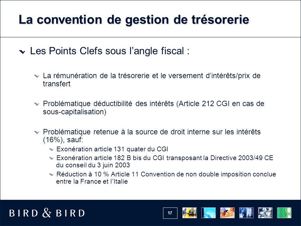 17 La convention de gestion de trésorerie Les Points Clefs sous l'angle fiscal : La rémunération de la trésorerie et le versement d'intérêts/prix de t