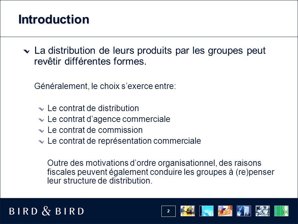 2 Introduction La distribution de leurs produits par les groupes peut revêtir différentes formes. Généralement, le choix s'exerce entre: Le contrat de