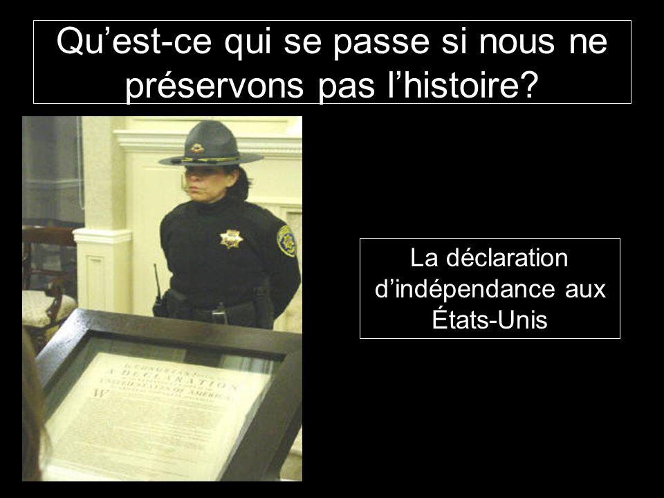 Qu'est-ce qui se passe si nous ne préservons pas l'histoire? La déclaration d'indépendance aux États-Unis