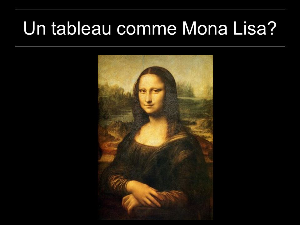 Un tableau comme Mona Lisa?