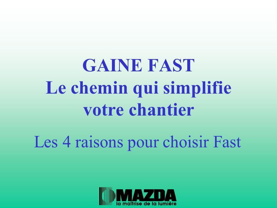 GAINE FAST Le chemin qui simplifie votre chantier Les 4 raisons pour choisir Fast