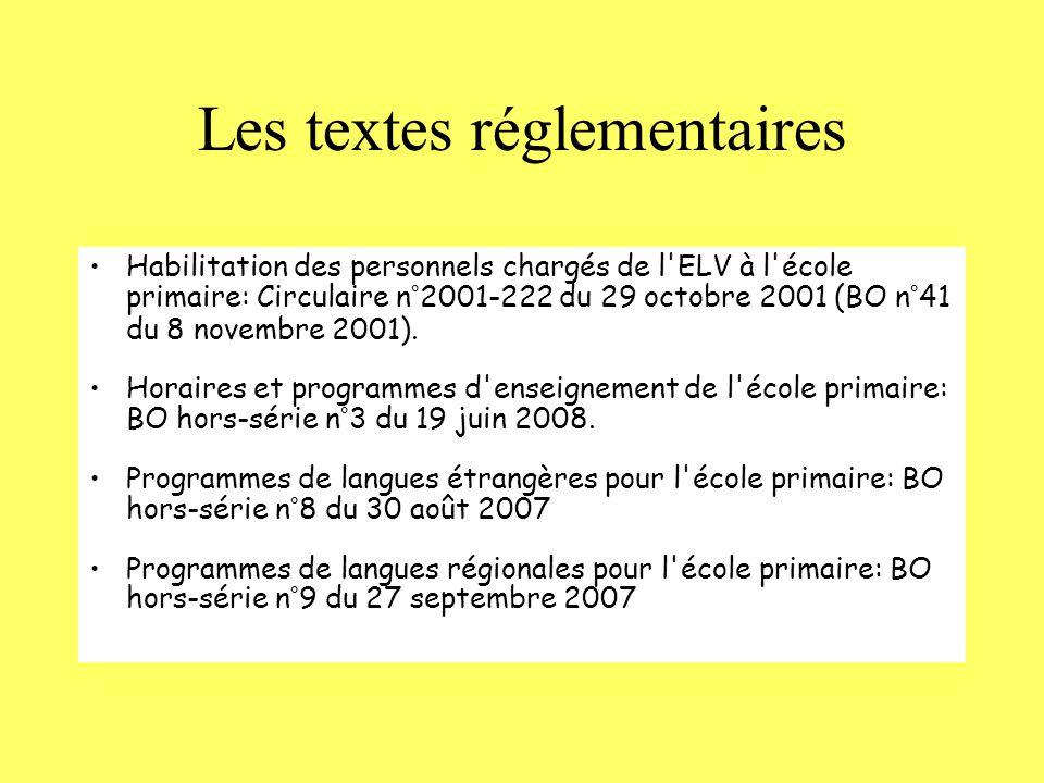 Les textes réglementaires Habilitation des personnels chargés de l ELV à l école primaire: Circulaire n°2001-222 du 29 octobre 2001 (BO n°41 du 8 novembre 2001).
