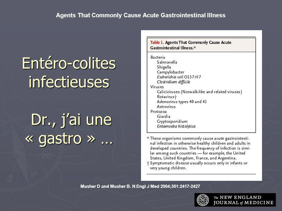 52 Musher D and Musher B. N Engl J Med 2004;351:2417-2427 Agents That Commonly Cause Acute Gastrointestinal Illness Entéro-colites infectieuses Dr., j