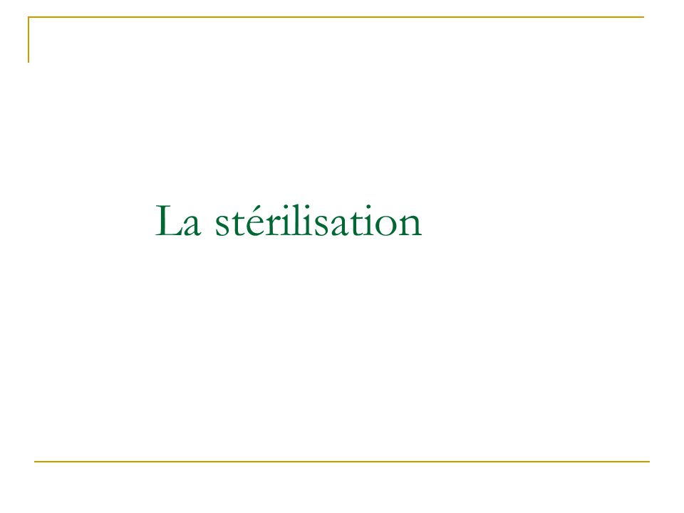 La stérilisation