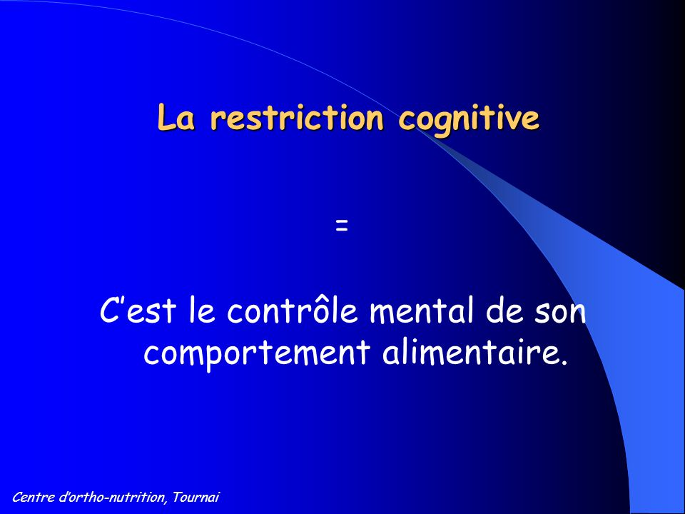 Centre d'ortho-nutrition, Tournai La restriction cognitive
