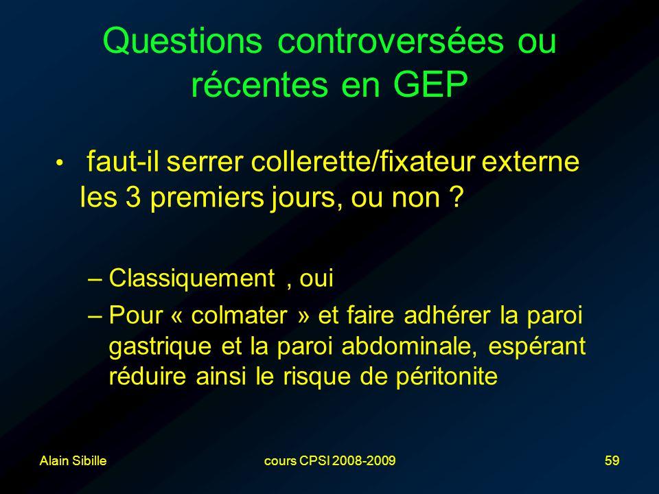 Alain Sibillecours CPSI 2008-200959 Questions controversées ou récentes en GEP faut-il serrer collerette/fixateur externe les 3 premiers jours, ou non .
