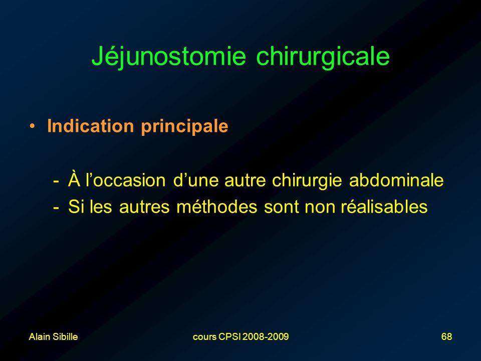 Alain Sibillecours CPSI 2008-200968 Jéjunostomie chirurgicale Indication principale -À l'occasion d'une autre chirurgie abdominale -Si les autres méthodes sont non réalisables