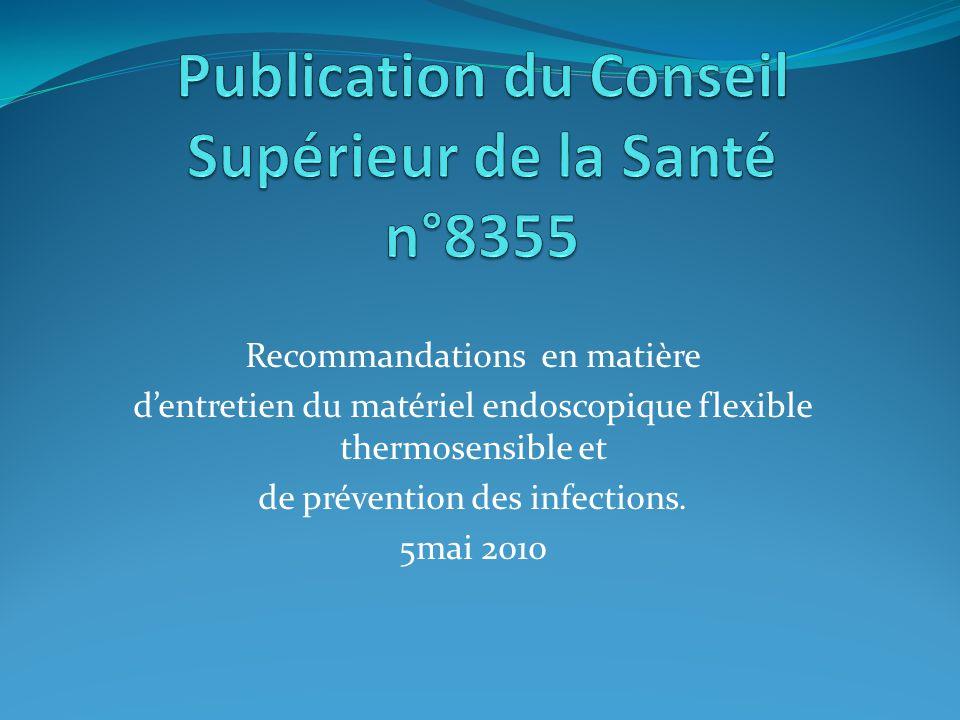 Recommandations en matière d'entretien du matériel endoscopique flexible thermosensible et de prévention des infections. 5mai 2010